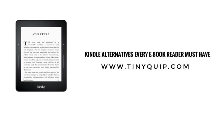Kindle Alternatives Every E-Book Reader Must Have