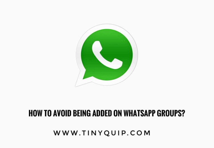 How to avoid being added to unwanted Whatsapp groups?