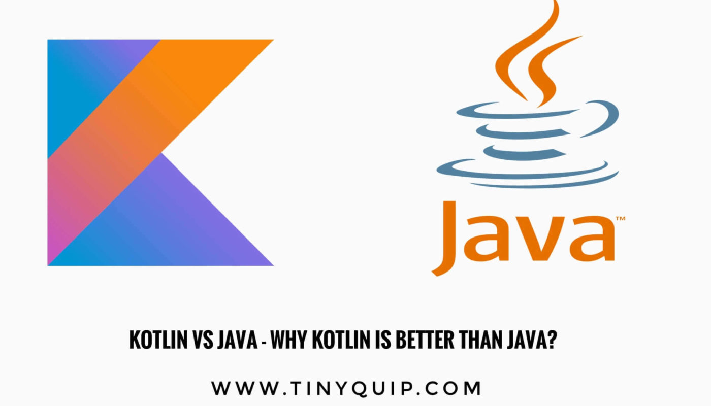 Kotlin vs Java – Why Kotlin is better than Java?