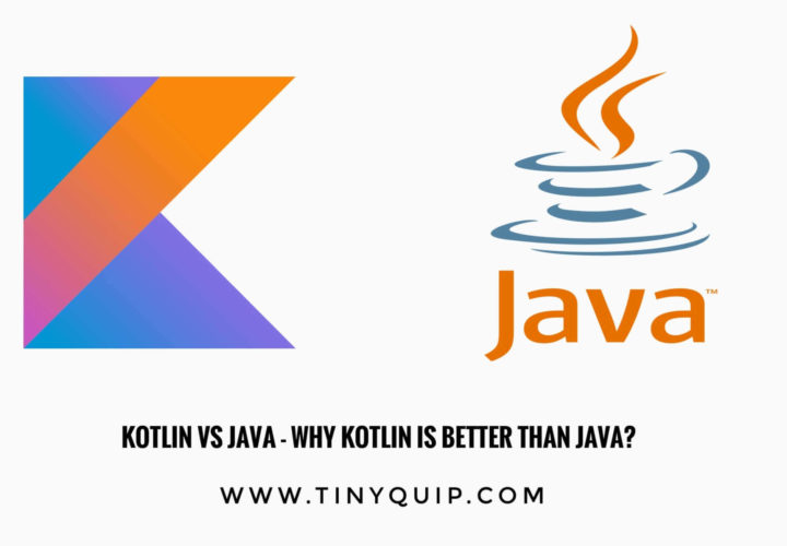 Kotlin vs Java – Why Kotlin is better than Java?