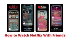 how to watch netflix with friends online